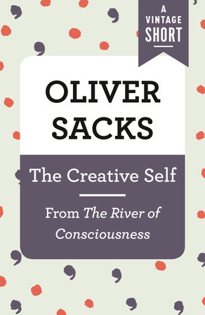 The Creative Self by Oliver Sacks