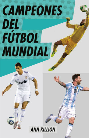 Campeones del fútbol mundial by Ann Killion