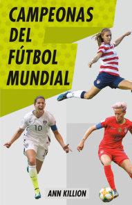 Campeonas del fútbol mundial / Champions of Women's Soccer
