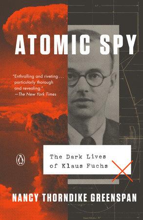 Atomic Spy by Nancy Thorndike Greenspan