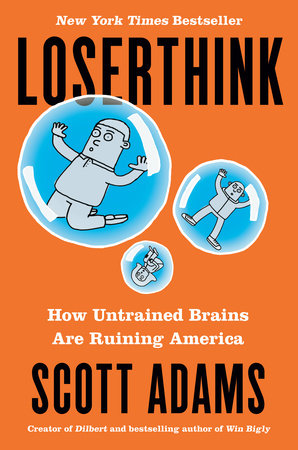 Loserthink by Scott Adams | PenguinRandomHouse com: Books