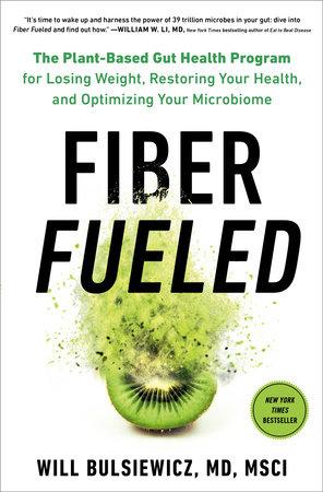 Fiber Fueled by Will Bulsiewicz, MD