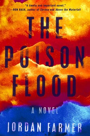 The Poison Flood by Jordan Farmer