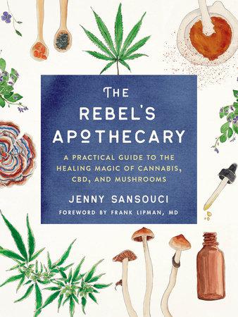 The Rebel's Apothecary by Jenny Sansouci