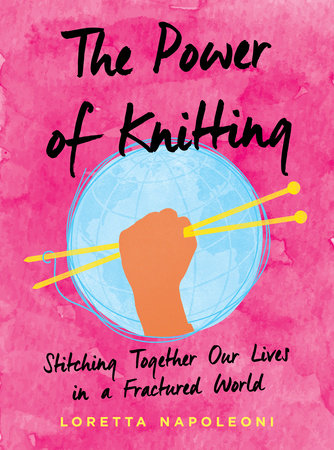 The Power of Knitting by Loretta Napoleoni