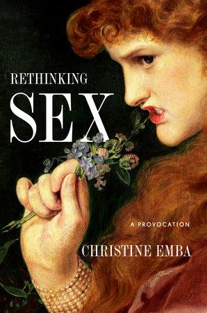 Rethinking Sex by Christine Emba