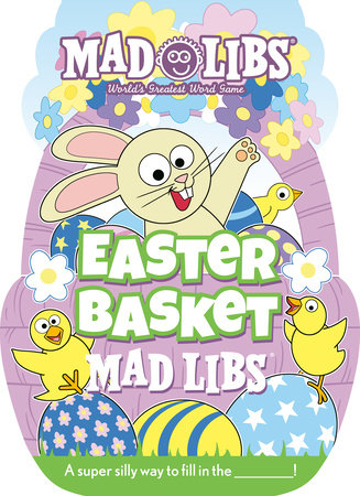 Easter Basket Mad Libs by Gabrielle Reyes