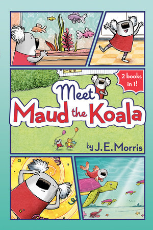 Meet Maud the Koala by J. E. Morris