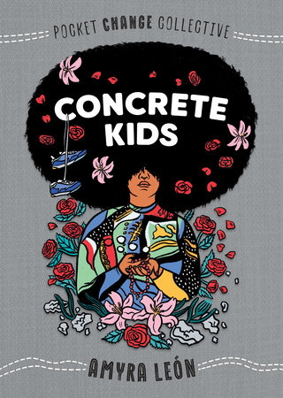 Concrete Kids by Amyra León; Illustrated by Ashley Lukashevsky