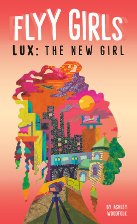 Lux: The New Girl #1 by Ashley Woodfolk