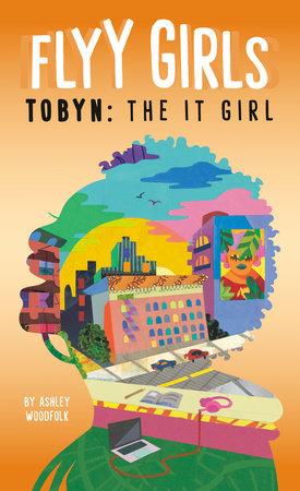 Tobyn: The It Girl #4 by Ashley Woodfolk