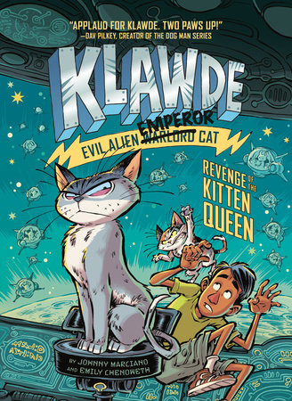 Klawde: Evil Alien Warlord Cat: Revenge of the Kitten Queen #6 by Johnny Marciano and Emily Chenoweth