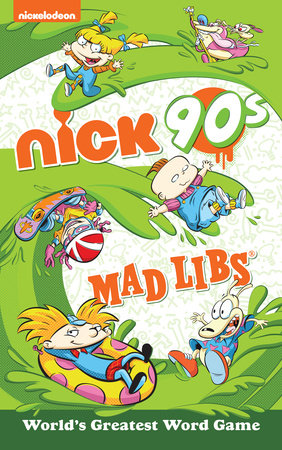 Nickelodeon: Nick 90s Mad Libs by Gabriella DeGennaro