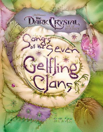Songs of the Seven Gelfling Clans by J. M. Lee