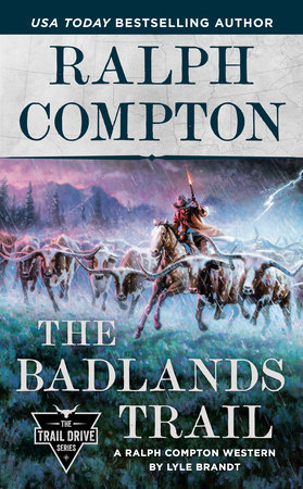 Ralph Compton The Badlands Trail by Lyle Brandt and Ralph Compton