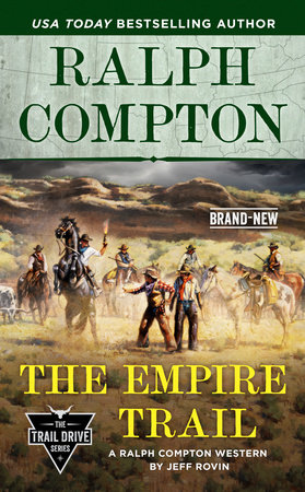 Ralph Compton the Empire Trail by Jeff Rovin and Ralph Compton