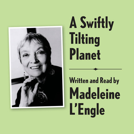 A Swiftly Tilting Planet Archival Edition by Madeleine L'Engle