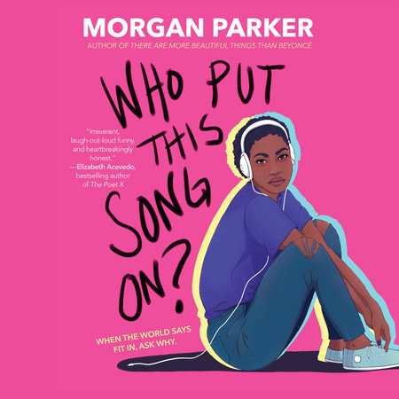 Who Put This Song On? by Morgan Parker | PenguinRandomHouse com: Books
