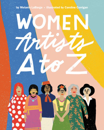 Women Artists A to Z by Melanie LaBarge