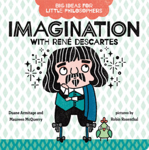 Big Ideas for Little Philosophers: Imagination with René Descartes