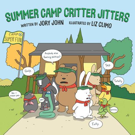 Summer Camp Critter Jitters by Jory John