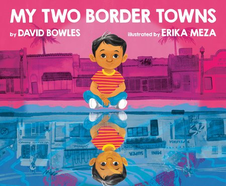 My Two Border Towns by David Bowles