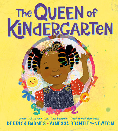 The Queen of Kindergarten by Derrick Barnes
