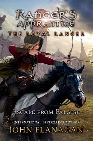The Royal Ranger: Escape from Falaise by John F. Flanagan