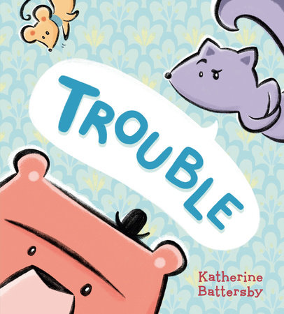 Trouble by Katherine Battersby