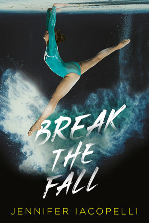 Break the Fall by Jennifer Iacopelli