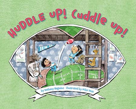 Huddle Up! Cuddle Up! by Bethany Hegedus