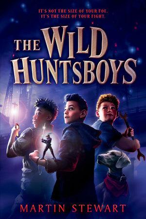 The Wild Huntsboys by Martin Stewart