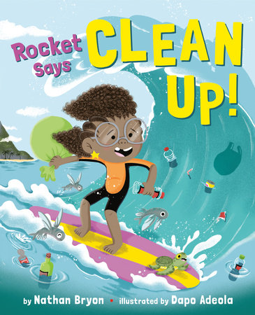 Rocket Says Clean Up! by Nathan Bryon
