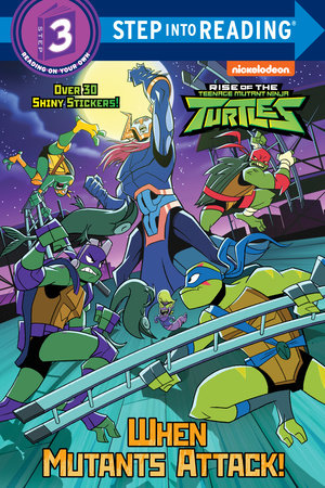 When Mutants Attack! (Rise of the Teenage Mutant Ninja Turtles by David Lewman