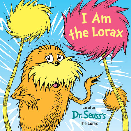 I Am the Lorax by Courtney Carbone