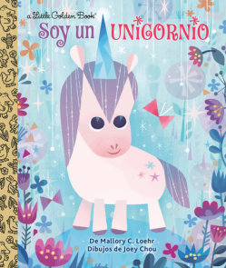 Soy un Unicornio (I'm a Unicorn Spanish Edition)