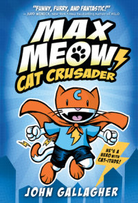 Max Meow Book 1: Cat Crusader