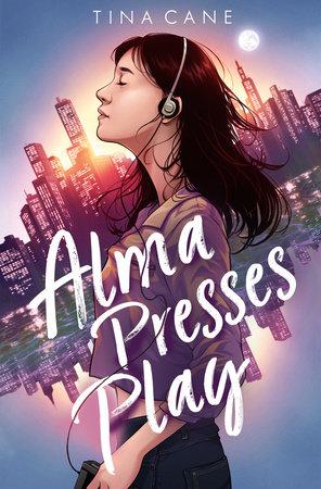 Alma Presses Play by Tina Cane
