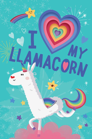 I Love My Llamacorn by Danielle McLean