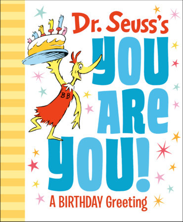Dr. Seuss's You Are You! A Birthday Greeting by Dr. Seuss