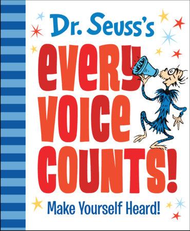 Dr. Seuss's Every Voice Counts! by Dr. Seuss
