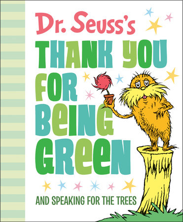 Dr. Seuss's Thank You for Being Green: And Speaking for the Trees Cover