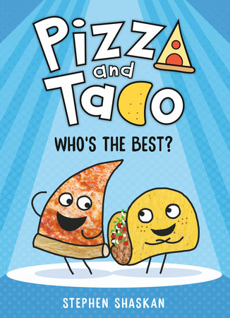 Pizza and Taco: Who's the Best? by Stephen Shaskan