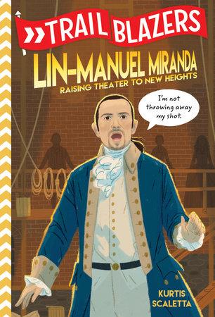 Trailblazers: Lin-Manuel Miranda by Kurtis Scaletta