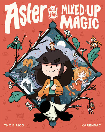 Aster and the Mixed-Up Magic by Thom Pico