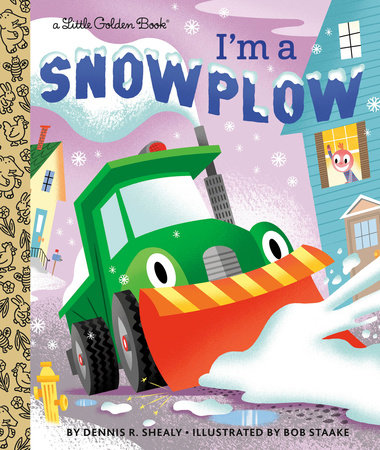 I'm a Snowplow by Dennis R. Shealy