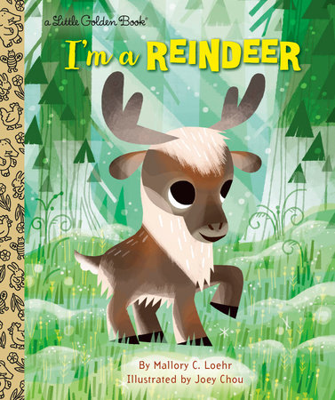 I'm a Reindeer by Mallory Loehr