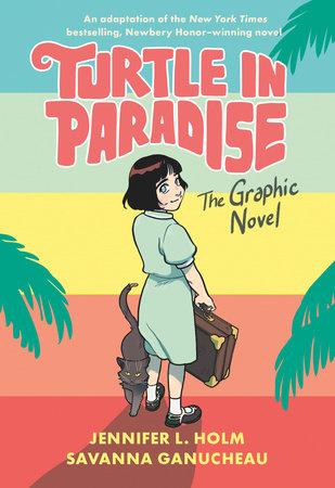 Turtle in Paradise by Jennifer L. Holm and Savanna Ganucheau