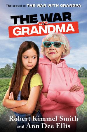 The War with Grandma by Robert Kimmel Smith and Ann Dee Ellis