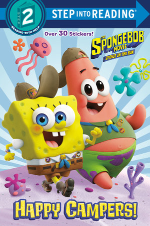The SpongeBob Movie: Sponge on the Run: Happy Campers! (SpongeBob SquarePants) by David Lewman; illustrated by Dave Aikins